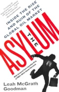 The Asylum: Inside the Rise and Ruin of the Global Oil Market (Paperback)