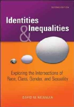 Identities and Inequalities: Exploring the Intersections of Race, Class, Gender, & Sexuality (Paperback)