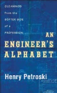 An Engineer's Alphabet: Gleanings from the Softer Side of His Profession (Hardcover)