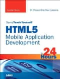 Sams Teach Yourself HTML5 Mobile Application Development in 24 Hours (Paperback)