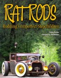 Rat Rods: Rodding's Imperfect Stepchildren (Paperback)