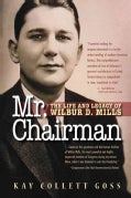 Mr. Chairman: The Life and Legacy of Wilbur D. Mills (Paperback)