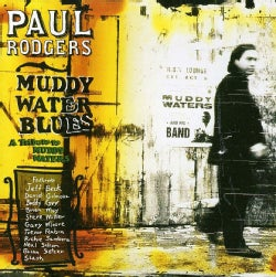 PAUL RODGERS - TRIBUTE TO MUDDY WATERS