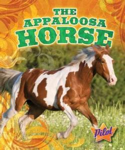 The Appaloosa Horse (Hardcover)