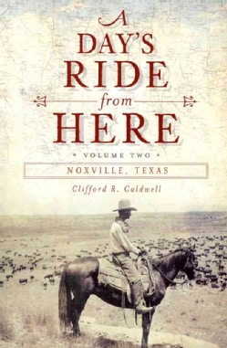 A Day's Ride from Here: Noxville, Texas (Paperback)