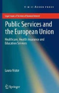 Public Services and the European Union: Healthcare, Health Insurance and Education Services (Hardcover)