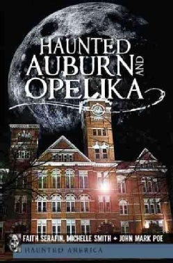 Haunted Auburn and Opelika (Paperback)