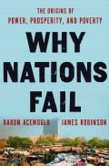 Why Nations Fail: The Origins of Power, Prosperity, and Poverty (Hardcover)