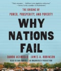 Why Nations Fail: The Origins of Power, Prosperity, and Poverty (CD-Audio)