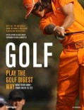 Golf: Play the Golf Digest Way - Hone Your Game-From Green to Tee (Paperback)