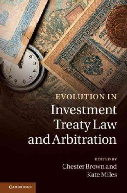 Evolution in Investment Treaty Law and Arbitration (Hardcover)