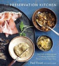 The Preservation Kitchen: The Craft of Making and Cooking With Pickles, Preserves, and Aigre-doux (Hardcover)