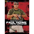 Make Ready with Paul Howe: Tac Pistol Operator DVD