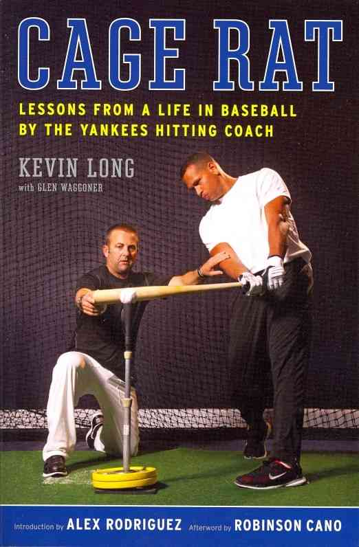 Cage Rat: Lessons from a Life in Baseball by the Yankees Hitting Coach (Paperback)