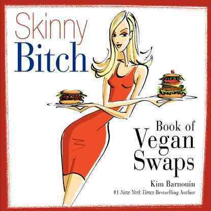Skinny Bitch Book of Vegan Swaps (Paperback)