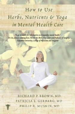 How to Use Herbs, Nutrients, & Yoga in Mental Health (Paperback)