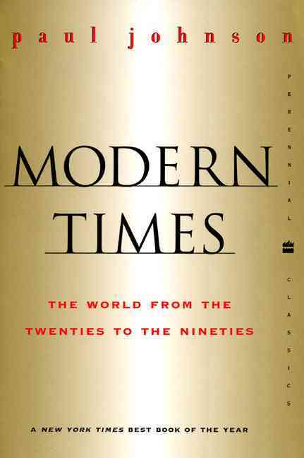 Modern Times: The World from the Twenties to the Nineties (Paperback)