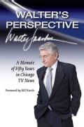Walter's Perspective: A Memoir of Fifty Years in Chicago TV News (Hardcover)