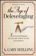 The Age of Deleveraging: Investment Strategies for a Decade of Slow Growth and Deflation (Paperback)