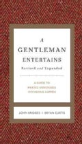 A Gentleman Entertains: A Guide to Making Memorable Occasions Happen (Hardcover)