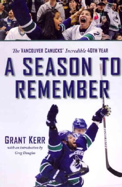 A Season to Remember: The Vancouver Canuks' Incredible 40th Year (Paperback)