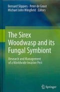 The Sirex Woodwasp and Its Fungal Symbiont: Research and Management of a Worldwide Invasive Pest (Hardcover)