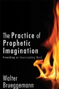 The Practice of Prophetic Imagination: Preaching an Emancipatory Word (Hardcover)