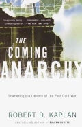 The Coming Anarchy: Shattering the Dreams of the Post Cold War (Paperback)