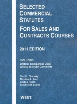 Selected Commercial Statutes for Sales and Contracts Courses 2011: Including Uniform Commercial Code Official Tex... (Paperback)