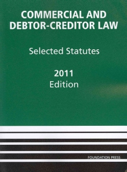 Commercial and Debtor-Creditor Law 2011: Selected Statutes (Paperback)