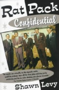 Rat Pack Confidential: Frank, Dean, Sammy, Peter, Joey, & the Last Great Showbiz Party (Paperback)