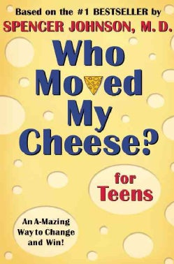 Who Moved My Cheese? for Teens: An A-Mazing Way to Change and Win! (Hardcover)