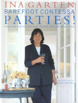 Barefoot Contessa Parties!: Ideas and Recipes for Parties That Are Really Fun (Hardcover)