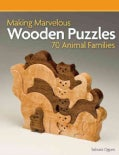 Making Marvelous Wooden Puzzles 70 Animal Families: 70 Animal Families (Paperback)