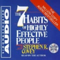 The 7 Habits of Highly Effective People: An Extraordinary, Step-By-Step Guide to Achieving the Human Characteristics (CD-Audio)