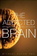 The Addicted Brain: Why We Abuse Drugs, Alcohol, and Nicotine (Hardcover)