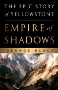 Empire of Shadows: The Epic Story of Yellowstone (Hardcover)