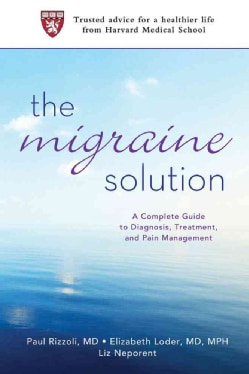 The Migraine Solution: A Complete Guide to Diagnosis, Treatment, and Pain Management (Paperback)
