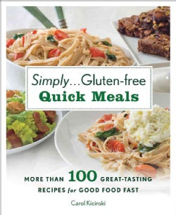 Simply... Gluten-Free Quick Meals: More Than 100 Great-Tasting Recipes for Good Food Fast (Hardcover)