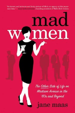 Mad Women: The Other Side of Life on Madison Avenue in the '60s and Beyond (Hardcover)