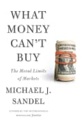 What Money Can't Buy: The Moral Limits of Markets (Hardcover)