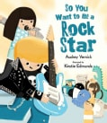 So You Want to Be a Rock Star (Hardcover)