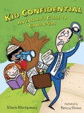 Kid Confidential: An Insider's Guide to Grown-Ups (Hardcover)