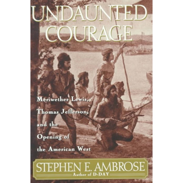 Undaunted courage meriwether lewis thomas jefferson and the opening