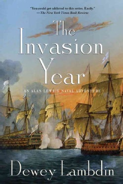 The Invasion Year: An Alan Lewrie Naval Adventure (Paperback)
