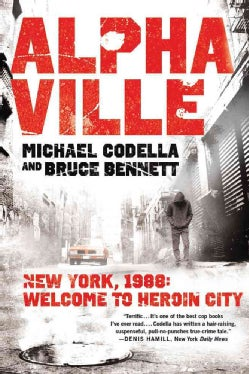 Alphaville: New York 1988: Welcome to Heroin City (Paperback)