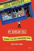 My Korean Deli: Risking It All for a Convenience Store (Paperback)