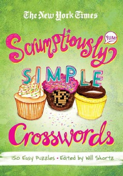 The New York Times Scrumptiously Simple Crosswords: 150 Easy Puzzles (Paperback)