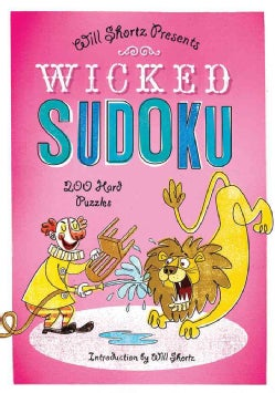 Will Shortz Presents Wicked Sudoku: 200 Hard Puzzles (Paperback)