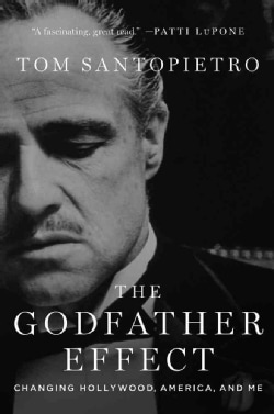The Godfather Effect: Changing Hollywood, America, and Me (Hardcover)
